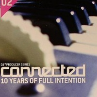Connected - 10 Years Of Full Intention (BOX SET) (CD 2)