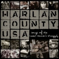 Harlan County Usa Songs Of The Coal Miners Struggle