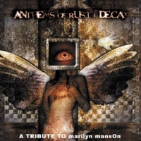 Anthems of Rust-& Decay - A Tribute to Marilyn